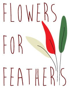 Flowers for Feathers